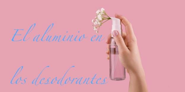 desodorante y el aluminio